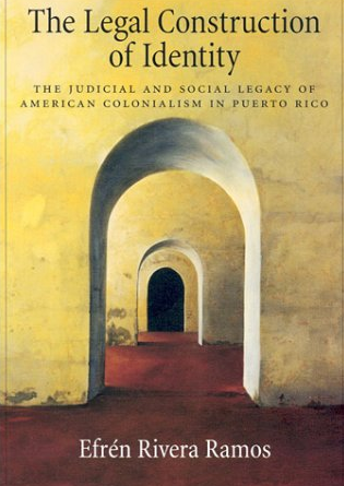 "Episodio 30- Efrén Rivera Ramos: A dos décadas de ""The Legal Construction of Identity: The Judicial and Social Legacy of American Colonialism in Puerto Rico"""
